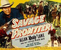 SAVAGE FRONTIER - Allen 'Rocky' Lane & 'Black Jack' - Eddy Waller - Bob Steele - Dorothy Patrick - Roy Barcroft - Directed by Harry Keller - Republic Pictures - Movie Poster.