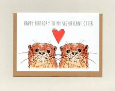 Happy BIRTHDAY to my SIGNIFICANT OTTER . greeting card . spouse birthday card . wife . husband . unisex adult birthday . cute   #otter #ottercard #birthdaycard #tomysignificantotter #significantotter #otters #otterbirthday #otterbirthdaycard #meantforeachotter #otterlove #husbandbirthdaycard #husbandbirthday #wifebirthdaycard #wifebirthday #samesexbirthdaycard #samesexbirthday #samesex #lesbianbirthday #lesbianbirthdaycard #gaybirthday #gaybirthdaycard #cutebirthdaycard #partnerbirthdaycard