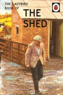 The Ladybird Book of the Shed, Hardback