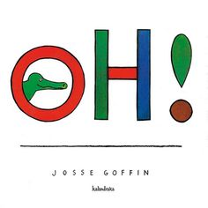 Oh! by Josse Goffin.