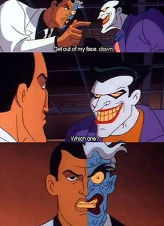 Worse Burn Two-Face Has Ever Felt This is what made me love batman in the first place. I loved the Batman Returns cartoon.This is what made me love batman in the first place. I loved the Batman Returns cartoon. Dc Memes, Funny Memes, 9gag Funny, Hahaha Joker, Joker Meme, Harley Queen, Nananana Batman, Batman The Animated Series, Batman Cartoon Series