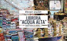 """Libreria """"Acqua Alta"""" a Venezia: gondole, gatti e libri in una delle librerie più belle del mondo"""