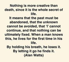 Alan Watts on life and death Alan Watts, Spiritual Wisdom, Spiritual Awakening, Spiritual Growth, The Words, Philosophy Quotes, Meaning Of Life, Deep Thoughts, Life Quotes