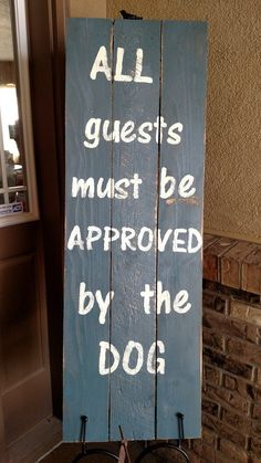 Front Porch Sign |  All guests must be approved by the dog|  funny dog sign | front porch décor | gift for dog lover | gift for dog owner |