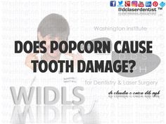 Does #Popcorn #Cause #Tooth #Damage? #WIDLS #drclaudiacotca #dclaserdentist  #dentistry #claudiacotcadds #drclaudiacotcadds #oralhealth #dentalhealth #healthysmile dclaserdentist.com