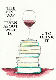 Wine Quote - Best way to learn about wine #WineQuote #WineLover #Wine