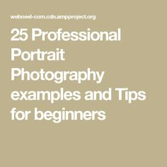 25 Professional Portrait Photography examples and Tips for beginners
