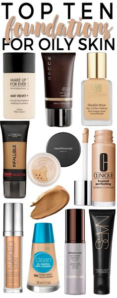 Top 10 Foundations for Oily Skin. Pinterest: @tugbabulut98 Where you can stalk me, Instagram: tugba_bulut