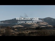 Reckless Love by Cory Asbury song meaning, lyric interpretation, video and chart position Christian Love Songs, Christian Song Lyrics, Christian Videos, Christian Women, Top Worship Songs, Praise And Worship Music, Worship Chords, Worship Leader, Bethel Music