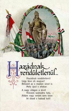 "The Szózat (""Appeal"" or ""Summons"") is considered Hungary's second national anthem, after the Himnusz. The official anthem is sung at the beginning of ceremonies, and Szózat is sung at the end. Hungary History, Heart Of Europe, Folk Fashion, St Francis, Illustrations And Posters, Coat Of Arms, 16th Century, Vintage Posters, Folk Art"