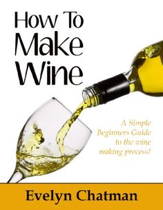 Free Kindle Book For A Limited Time : How To Make Wine: - Are You looking to Make great tasting wine from home?  It's estimated that one million North Americans make their own wine. Relatively inexpensive to make (a homemade bottle costs from $2 to $4), a bottle with your own label (and grapes) is a fantasy even someone with modest aspirations can fulfill...In this fun and  informative  guide you will discover:   1: Making Great Wine at Home  2: Finding Good Grapes. 3: Provisioning Your Home ...