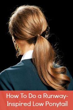 How to do a runway-inspired low ponytail