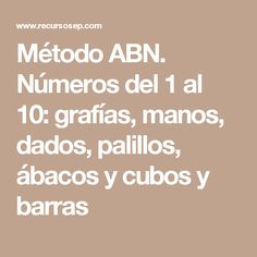 Método ABN. Números del 1 al 10: grafías, manos, dados, palillos, ábacos y cubos y barras Montessori, School Subjects, Too Cool For School, Toddler Preschool, Teaching, Education, Blog, Maths, Ideas