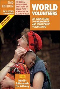 A great book on opportunities to serve overseas.    http://www.amazon.com/World-Volunteers-Humanitarian-Development-Volunteering/dp/8890016752