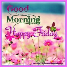 good friday morning pictures   Good Morning Happy Friday Pictures, Photos, and Images for Facebook ...