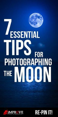 "7 Essential Tips for Photographing the Moon. This is great! Gives great ideas and even though a couple were kind of obvious, the ""iphone photographers"" will understand why they cannot do this. And also will increase your knowledge a bit too! More"
