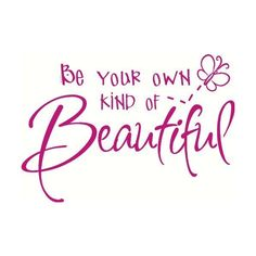 Be Your Own Kind Of Beautiful Hot Pink Wall Vinyl Saying Sticker 22x15 ❤ liked on Polyvore
