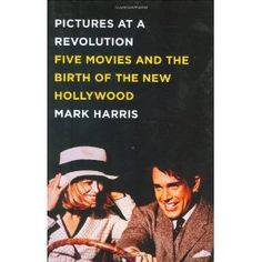 Pictures at a Revolution: Five Movies and the Birth of the New Hollywood (Hardcover) http://www.amazon.com/dp/1594201528/?tag=wwwmoynulinfo-20 1594201528