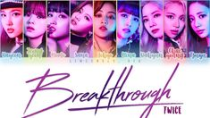 TWICE - Breakthrough color coded lyrics Twice Songs, Color Coded Lyrics, Japanese Singles, Twice Album, Feeling Special, One In A Million, Edm, Music Artists, Comebacks