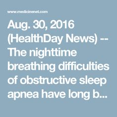 Aug. 30, 2016 (HealthDay News) -- The nighttime breathing difficulties of obstructive sleep apnea have long been linked to an increase in cardiovascular risks. However, a new study throws confusion into that link. While treatment with CPAP did lower sleep apnea symptoms, it did nothing to lower users' long-term odds for heart attack, stroke or heart-related death.....