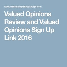 Valued Opinions Review and Valued Opinions Sign Up Link 2017