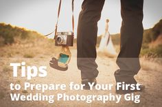 Tips to Prepare for Your First Wedding Photography Gig