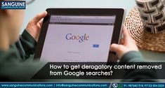 Get Derogatory Content Removed from Google Searches Reputation Management, Management Company, How To Remove, How To Get, Search Engine Optimization, Growing Your Business, Fails, Digital Marketing, Social Media