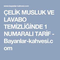 ÇELİK MUSLUK VE LAVABO TEMİZLİĞİNDE 1 NUMARALI TARİF - Bayanlar-kahvesi.com