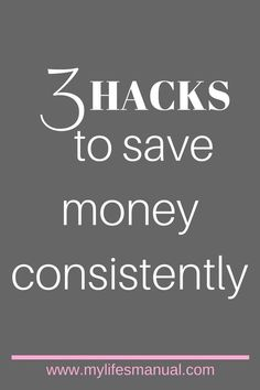 Three things you must do immediately to start saving consistently #savingmoney #budget #money