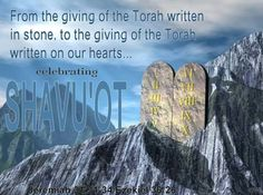 """Shavuot ~ Pentecost ~ Jeremiah 31:31-34 (""""I will make a new covenant with the people of Israel and with the people of Judah."""") and Ezekiel 36:26 (""""I will give you a new heart and put a new spirit in you;"""")"""