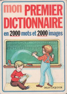 Ogle, Thoburn, Mon Premier Dictionnaire en 2000 mots (1976) : grandes images Sequencing Cards, French Phrases, French Classroom, Free Pdf Books, Teaching French, Clothing Hacks, Ielts, Learn French, English Vocabulary