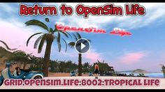 """Return to OpenSim Life """"Tropical Life"""" region Decided to return to the grid to do a second attempt at a video with the help of Bill Blight..."""