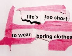 Life's too short to wear boring clothes. Definitely my motto when it comes to clothes! Bedroom Wall Collage, Photo Wall Collage, Picture Wall, Aesthetic Collage, Pink Aesthetic, Quote Aesthetic, Aesthetic Vintage, Gyaru, Photowall Ideas
