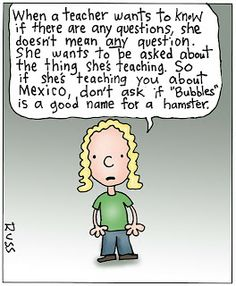 """ChiTown Girl: Just a little teacher humor...personally I always want to ask:  """"What is the meaning of life?"""""""