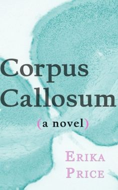 Corpus Callosum (Anatomy Book 1) _ga- Thinking outside the box about being inside the box. Highly rated fiction, book 1 of 2.