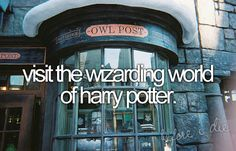 bucket list: visit the wizarding world of harry potter