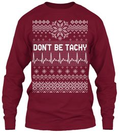 LIMITED EDITION ! Ending soon ! Don't be tachy! Nurse humor