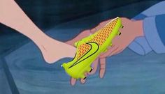 This should be in the movie instead of the glass slipper and a soccer uniform instead of the dress.