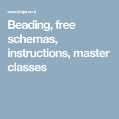 Beading, free schemas, instructions, master classes