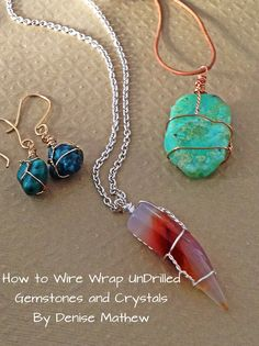 Wire Jewelry How to Wire Wrap Crystals and Tumbled Stones by Denise ❤Hippie Hugs with Lღve, Michele❤ Mathew - Rock Jewelry, Simple Jewelry, Stone Jewelry, Metal Jewelry, Beaded Jewelry, Handmade Jewelry, Recycled Jewelry, Diy Jewelry With Wire, Wire Jewelry Designs