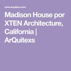 Madison House por XTEN Architecture, California | ArQuitexs
