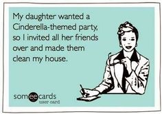bahaha this is so funny. it's how my mother used to get me to clean when I was little. We're playing Cinderella!