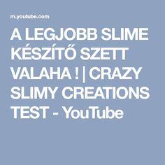 A LEGJOBB SLIME KÉSZÍTŐ SZETT VALAHA !   CRAZY SLIMY CREATIONS TEST - YouTube Slime, Youtube, Lima, Youtubers, Youtube Movies