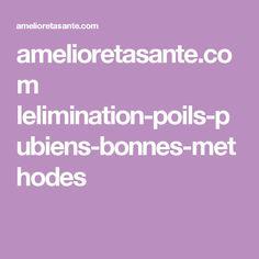 amelioretasante.com lelimination-poils-pubiens-bonnes-methodes