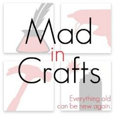 Mad in Crafts - Everything Old Can Be New Again. Jess does great with dollar store crafts!