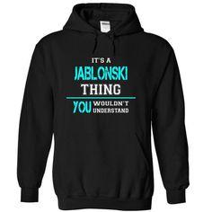 Its a JABLONSKI Thing, You Wouldnt Understand! - #shirt designer #t shirt design website. MORE INFO => https://www.sunfrog.com/Names/Its-a-JABLONSKI-Thing-You-Wouldnt-Understand-cczyglxncy-Black-13528247-Hoodie.html?id=60505