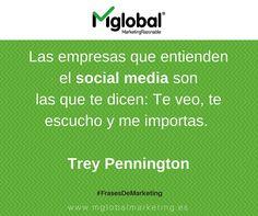 Las empresas que entienden el social media son las que te dicen: Te veo, te escucho y me importas. Trey Pennington #FrasesDeMarketing #MarketingRazonable #MarketingQuotes
