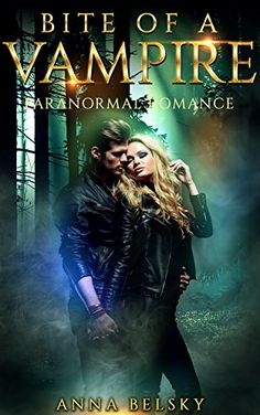 Paranormal Romance: Bite Of A Vampire (Book 1) by [Belsky, Anna]