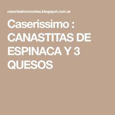 Caserissimo : CANASTITAS DE ESPINACA Y 3 QUESOS