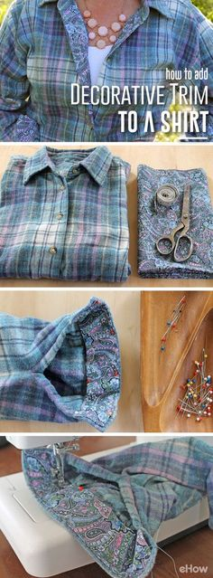 Add a decorative trim to your favorite button down to make a great mix and match combo that you won't find in stores. Simple sewing required! http://www.ehow.com/how_12340565_add-decorative-trim-buttondown-shirt.html?utm_source=pinterest.com&utm_medium=referral&utm_content=freestyle&utm_campaign=fanpage